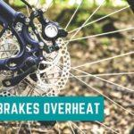 Can Disk Brakes Overheat